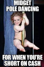 Stripper Meme - midget strippers are always half of a normal stripper album on imgur