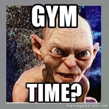 Gym Time Meme - gym time smeagol meme generator