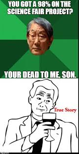 Meme Asian Father - high expectations asian father true story imgflip