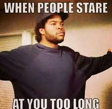 Stare Meme - when people stare at you too long makës më laugh pinterest