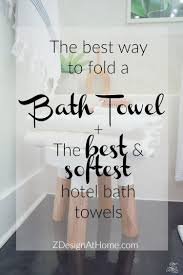 home design brand towels the best way to fold a bath towel the softest hotel bath towels