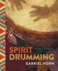 thanksgiving horn called amazon com spirit drumming a guide to the healing power of