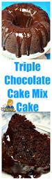 triple chocolate cake super moist u0026 delicious using cake mix