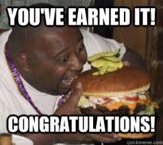 Funny Congratulations Meme - you ve earned it congratulations congratulations quickmeme