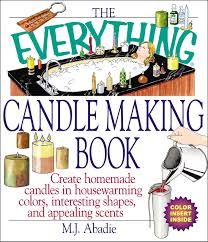 the everything candlemaking book create homemade candles in house