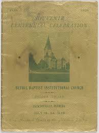 centennial celebration souvenir booklet souvenir centennial celebration bethel baptist institutional