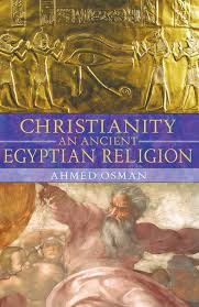 christianity an ancient egyptian religion book by ahmed osman
