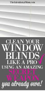 clean your blinds like a pro u0026 an amazing secret weapon