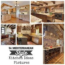 54 mediterranean style kitchen ideas pictures coo architecture