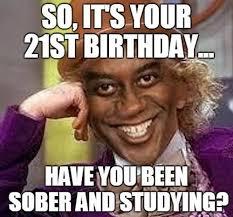 21 Birthday Meme - 21st birthday memes wishesgreeting