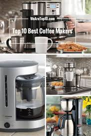 Coffee Makers With Grinders Built In Reviews Best 25 Best Rated Coffee Makers Ideas On Pinterest Top Rated