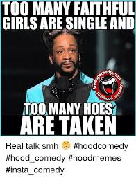 Real Talk Meme - too many faithful girls are single and medyc ood too many hoes are