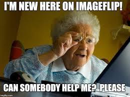 New Internet Memes - grandma finds the internet meme imgflip