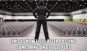 Google Plus Meme - 6 reasons why you shouldn t give up on google just yet