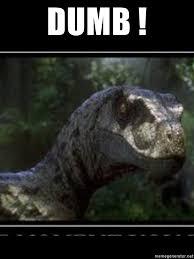 Raptor Meme Generator - dumb jurassic park raptor meme generator