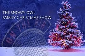 snowy christmas pictures snowy owl family christmas show koho 101 1