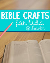 bible crafts and mom u0027s library 159 true aim