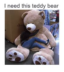 Bear Stuff Meme - need this teddy bear hugfun meme on me me
