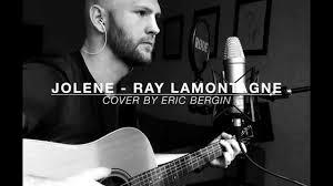 jolene ray lamontagne cover by eric bergin youtube