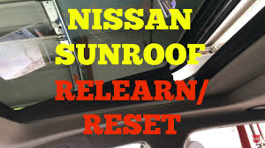 nissan maxima sun roof reset relearn youtube