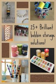 best storage solutions the best bobbin storage solutions and ideas so sew easy