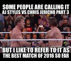 Aj Styles Memes - 19 chris jericho memes that tell the story of his current wwe run