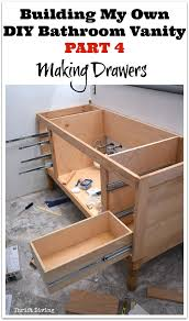 4 Bathroom Vanity Build A Diy Bathroom Vanity Part 4 The Drawers