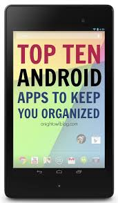 top ten android top ten android apps to keep you organized at anightowlblog