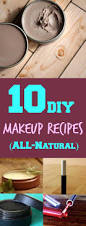 5 Natural Diy Recipes For by Best 25 Diy Makeup Ideas On Pinterest Homemade Makeup Hacks
