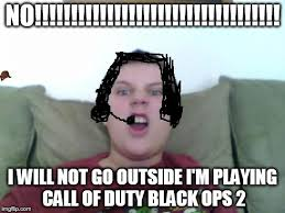 Call Of Duty Black Ops 2 Memes - lazy angry loud kid imgflip