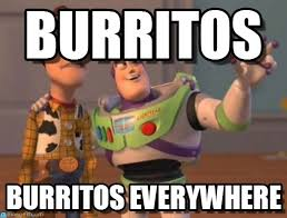 Burrito Meme - burritos x x everywhere meme on memegen