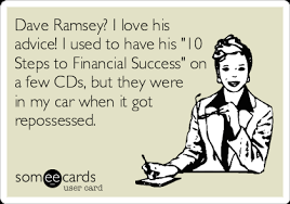 Dave Ramsey Meme - dave ramsey i love his advice i used to have his 10 steps to