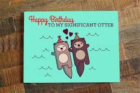 happy birthday to my significant otter u2013 cute birthday card for