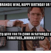 Happy Bday Meme - 25 best memes about wine happy birthday wine happy birthday memes