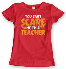 you cant scare me im a teacher halloween joke funny humor laugh