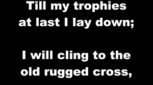 Song Lyrics Old Rugged Cross The Old Rugged Cross Classic Hymns With Lyrics Youtube