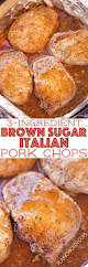 3 ingredient brown sugar italian pork chops seriously the best
