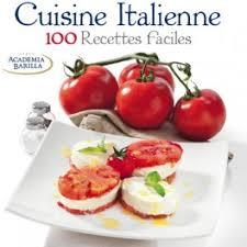 livre cuisine italienne cuisine italienne 100 recettes faciles livre de collectif