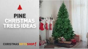 top 10 pine trees best choice products 6 premium hinged