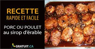 recette de cuisine facile et rapide gratuit recette de filets de porc ou de poulet au sirop d érable version