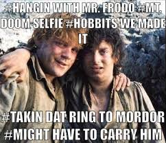 Lotr Memes - amazing funny lotr memes mt doom selfie sam and frodo lord of the