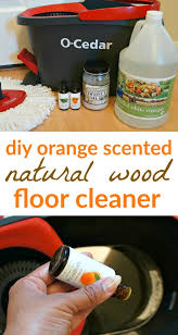 orange wood floor cleaner the best way to mop period