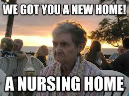 Nursing Home Meme - livememe com forgotten frances