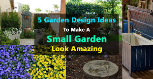 Small Garden Designs Ideas Pictures 5 Garden Design Ideas To Make A Small Garden Look Amazing