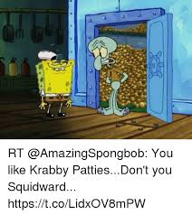 You Like Krabby Patties Meme - rt you like krabby pattiesdon t you squidward httpstcolidxov8mpw