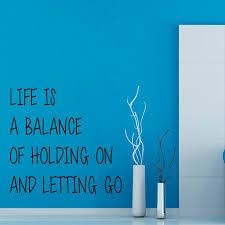 quotes about letting go yoga wall decals quote life is a balance of holding on and letting