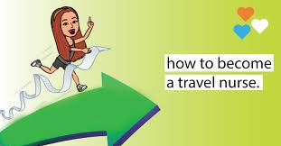 how to become a travel nurse images How to become a travel nurse next travel nursing jpg