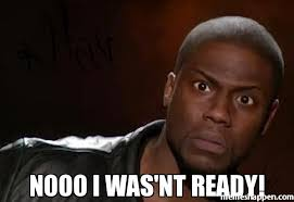 Nooo Meme - nooo i was nt ready meme kevin hart the hell 21300 page 4