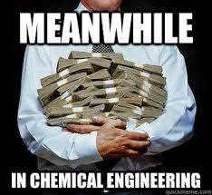 Chemical Engineering Meme - meanwhile in chemical engineering mining engineering quickmeme