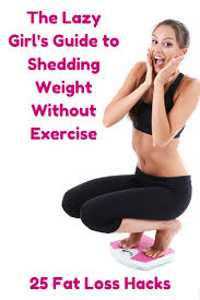 the lazy u0027s guide to shedding fat without exercise lost